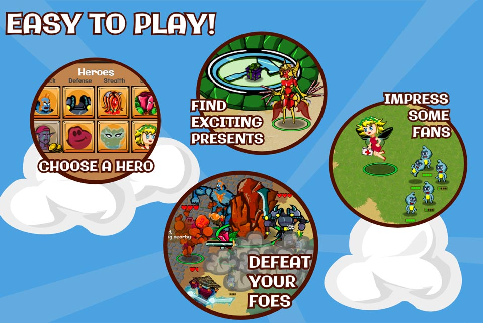 Hero Bash is easy to play! Choose a hero. Find exciting presents. Impress some fans. Defeat your foes!
